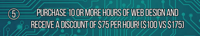 Purchase 10 or More Hours of Web Design and Receive a Discount of $75 Per Hour!