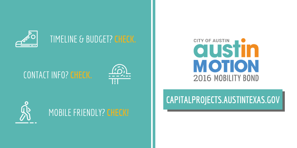 2016 Austin Mobility Bond illustration. capitalprojects.austintexas.gov. Timeline & budget? Check. Contact info? Check. Mobile friendly? Check!