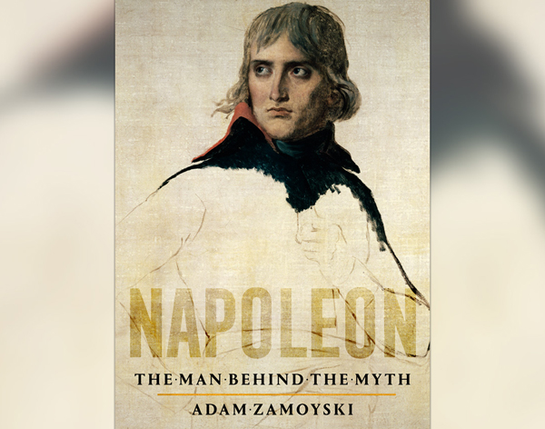 Front cover of book Napoleon: The Man behind the myth by Adam Zamoyski