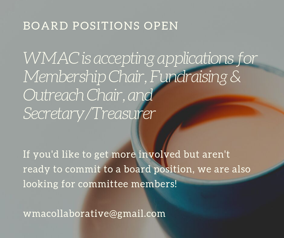 Multiple board and committee positions open - email wmacollaborative@gmail.com for more information