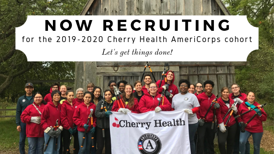 Now recruiting for the 2019-2020 Cherry Health AmeriCorps cohort. Let's get things done!
