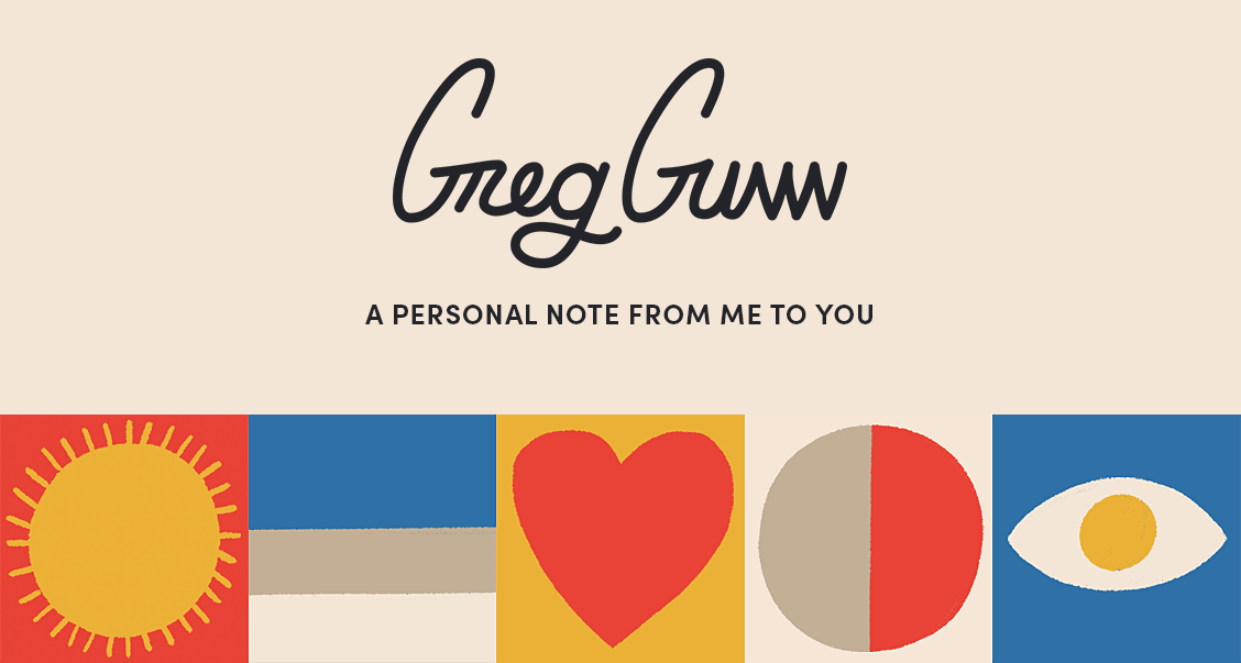 Greg Gunn signature — A personal note from me to you.