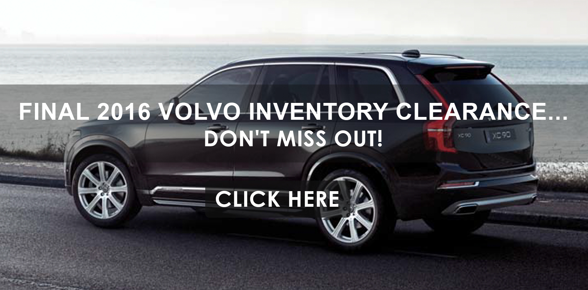 Final 2016 Volvo Inventory Clearance... Don't Miss Out!
