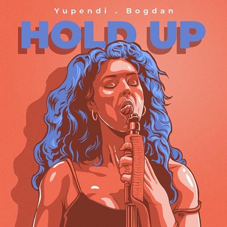 Yupendi - Hold Up