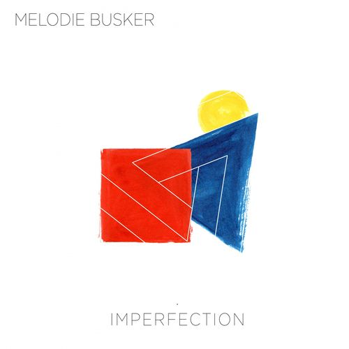 Melodie Busker - Imperfection