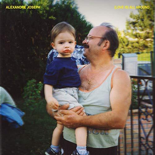 Alexandre Joseph - (love is) all around