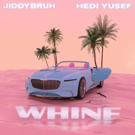 Whine - Jiddybruh & Hedi Yusef