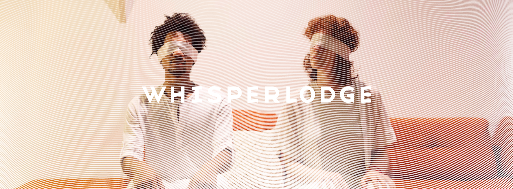 Two blindfolded people sit serenely on a modernist couch. The Whisperlodge logo floats in the middle while a white moiré pattern undulates across the photo.