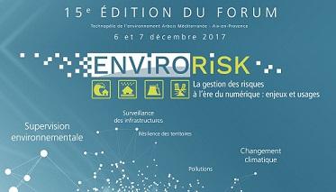 """Forum ENVIRORISK sur le thème de """"La gestion des risques à l'ère du numérique : enjeux et usages"""" @ Technopole de l'Environnement Arbois - Méditerranée, à Aix-en-Provence"""