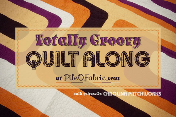 Totally Groovy Quilt Along