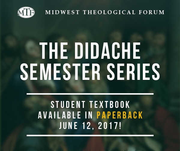 Paperback Editions for The Didache Semester Series - Available June 12, 2017!