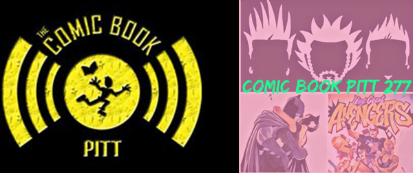 COMIC BOOK PITT 277: TALKING THE TALK WITH MCSOSS IN THE STUDIO, BATMAN'S WEDDING, THE RETURN OF THE WEST COAST AVENGERS, AND MORE