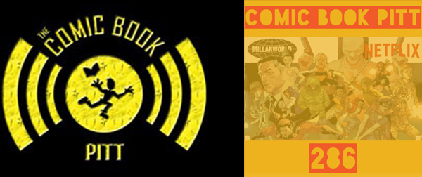 COMIC BOOK PITT 286: TALKING THE TALK – MARK MILLAR & NETFLIX, COMIC BOOKS THAT NEVER FINISHED, AND MORE!