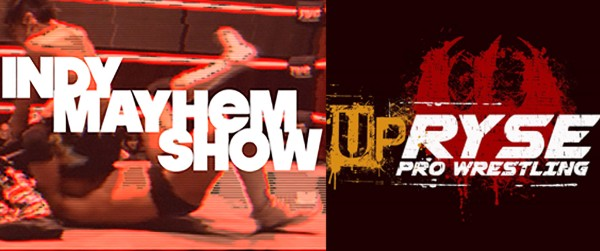 INDY MAYHEM SHOW: UPRYSE WITH MARCUS MANN AND MATT CONARD