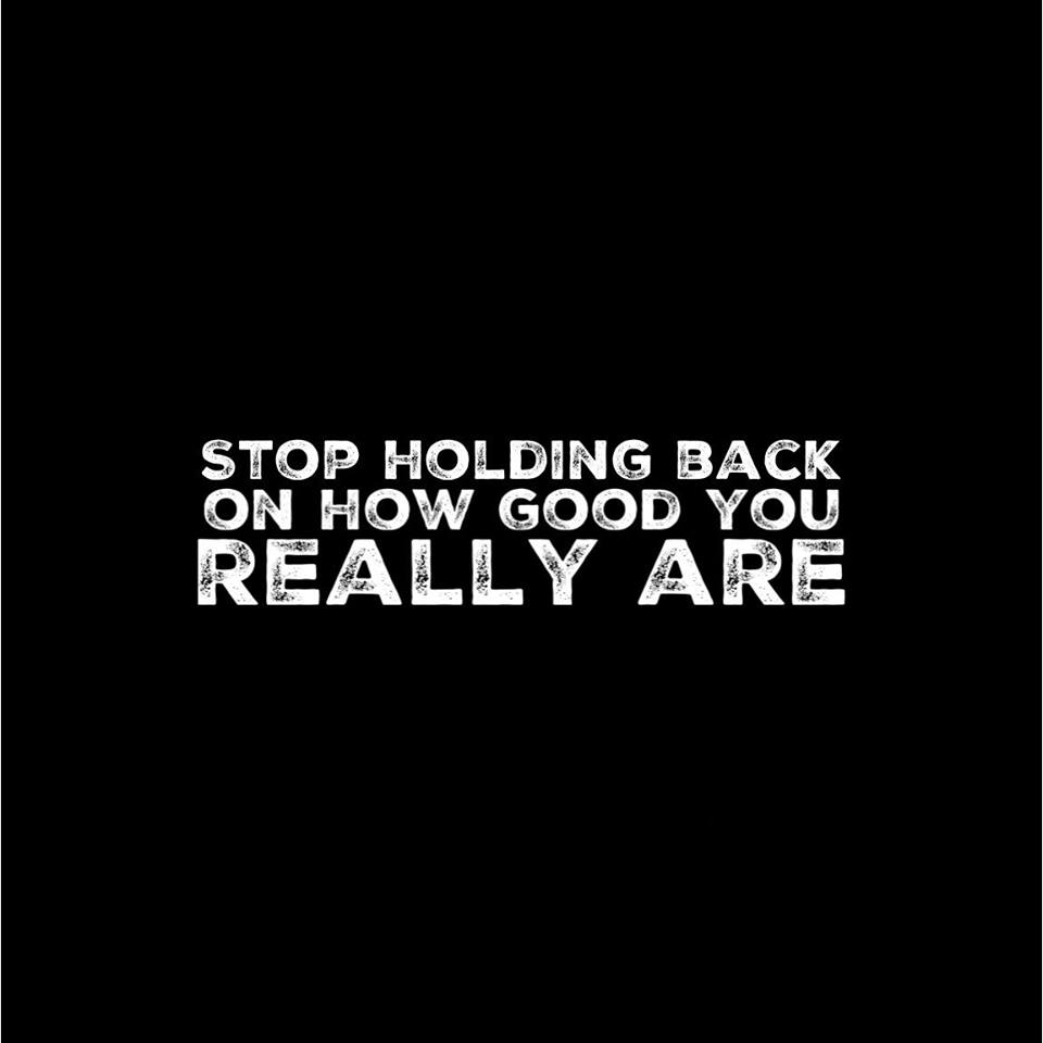 Stop Holding Back