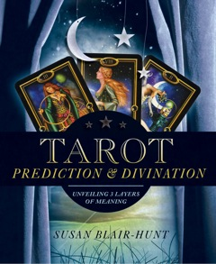 Tarot Prediction and Divination Unveiling 3 Layers of Meaning