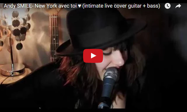 Andy SMILE- New York avec toi ♥ (intimate live cover guitar + bass)