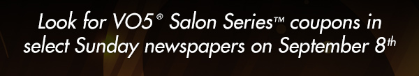 Look for VO5 Salon Series Coupons