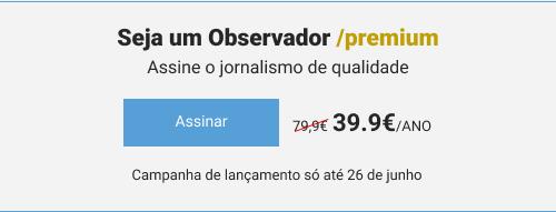 Seja um Observador /premium