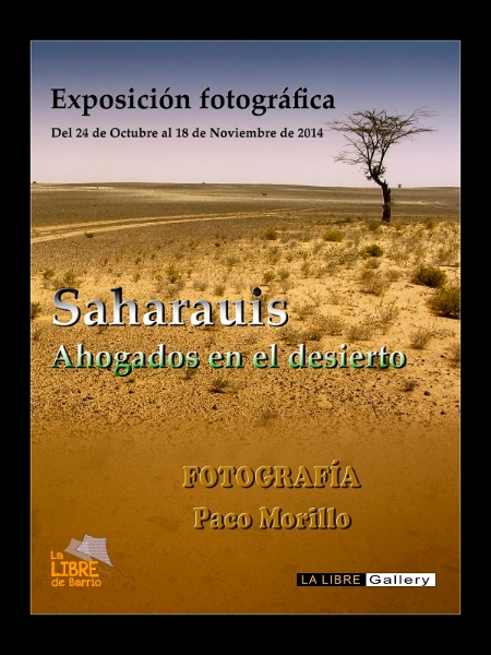 """Exposición de fotografía """"Saharauis. Ahogados en el desierto"""""""