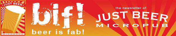 bif! The newsletter of Just Beer Micropub