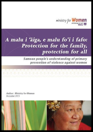 A Malu I 'Aiga, E Malu Fo'i I Fafo: Protection For The Family, Protection For All by Ministry for Women