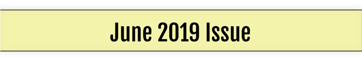 Yellow header stating June 2019 Issue