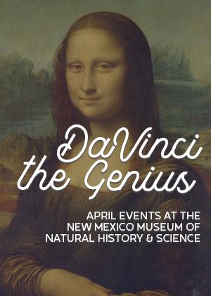 **DaVinci the Genius April Events