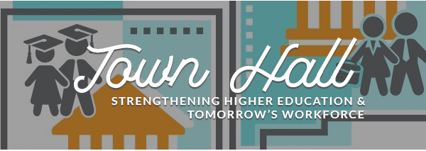 **Town Hall on Higher Ed and Tomorrow's Workforce