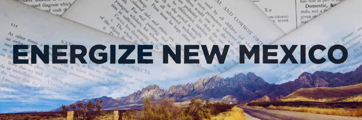 New Mexico mountains with sheets of newsprint overlaid on image and text that says Energize New Mexico