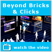 Beyond Bricks & Clicks