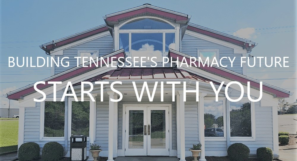 Building Tennessee's Pharmacy Future Starts with You!