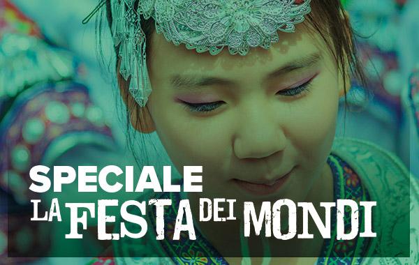 Speciale                                                      Festa dei Mondi