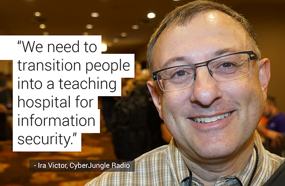 We need to transition people into a teaching hospital for information security