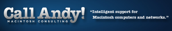 Call Andy! Macintosh Consulting