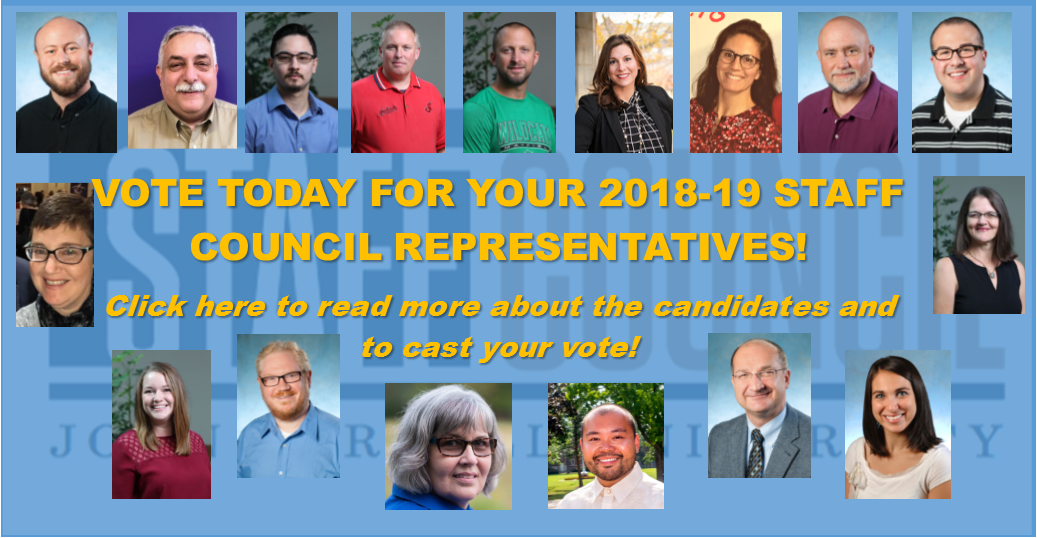 Vote today for your 2018-19 Staff Council Representatives! Click here to read more about the candidates and to cast your vote!