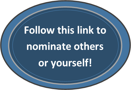 Follow this link to nominate others or yourself!