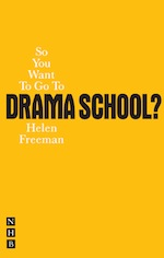 So You Want To Go To Drama School? cover