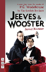 Jeeves & Wooster: A Perfect Nonsense