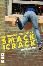 Political History of Smack and Crack