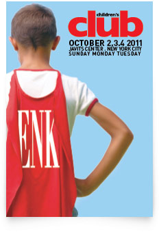 ENK Children's Club - October 2.3.4 2011 - Javits Center . New York City - Sunday Monday Tuesday