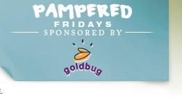 Pampered Fridays - Sponsored by goldbug