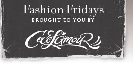 Fashion Fridays - Sponsored by Cece L'amour