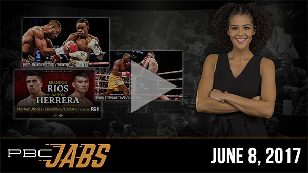 PBC Jabs: June 8, 2017 - Featuring Adonis Stevenson, Errol Spence Jr. and a preview of PBC on FS1 on June 11