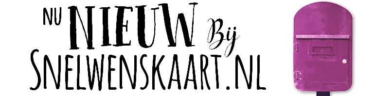 Nieuwe collectie wenskaarten bij Snelwenskaart.nl