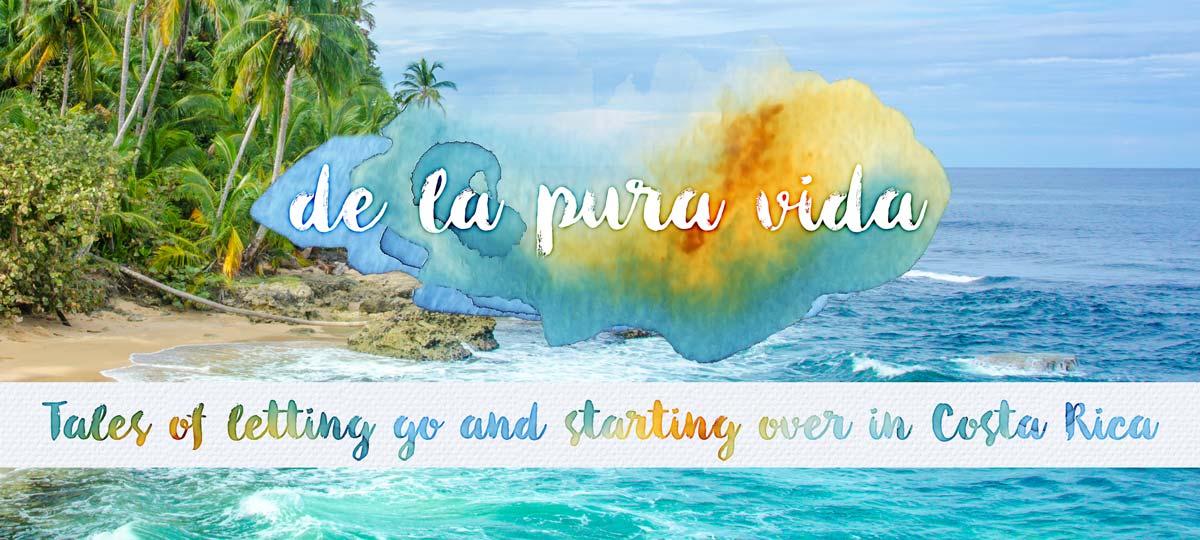 De la Pura Vida: Tales of letting go and starting over in Costa Rica