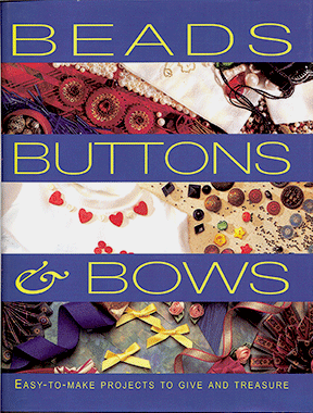 Beads, Buttons & Bows, Hardcover (Used)