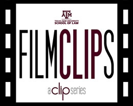 Texas A&M University School of Law FILMCLIPS