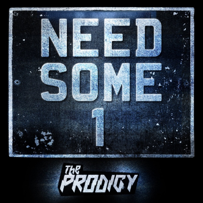 "THE PRODIGY ESTRENA ""NEED SOME1"", SU NUEVO SINGLE"