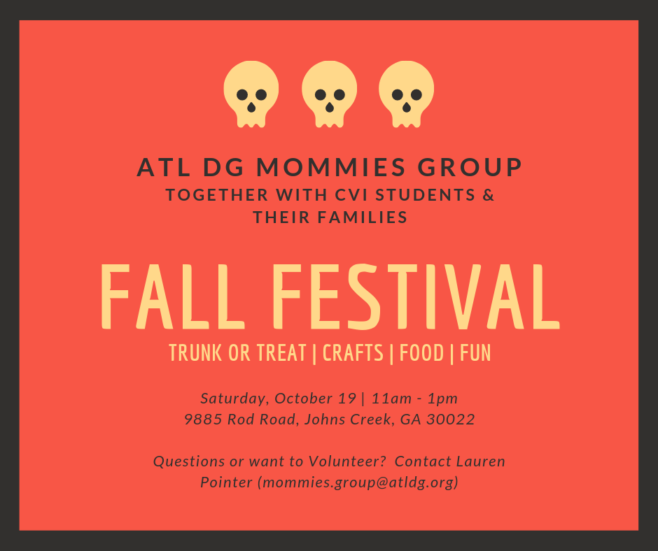 Atlanta Delta Gamma Mommies Group Fall Festival.  Trunk or Treat / Crafts / Food / Fun.  Saturday, October 19, 11am to 1PM.  9885 Rod Road, Johns Creek, GA 30022.  Questions or want to volunteer?  Contact Lauren Pointer (mommies-group@atldg.org).